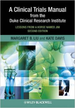 A Clinical Trials Manual From The Duke Clinical Research Institute - Lessons from a Horse Named Jim
