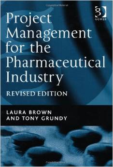 Project Management for the Pharmaceutical Industry (Revised Edition)