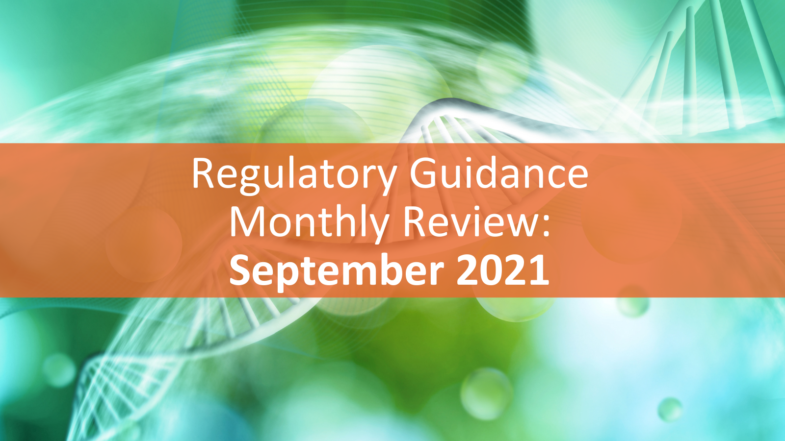 Regulatory Guidance Monthly Review - Sept 2021